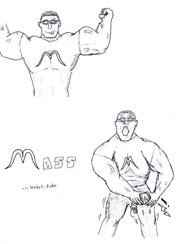 Mass, dude